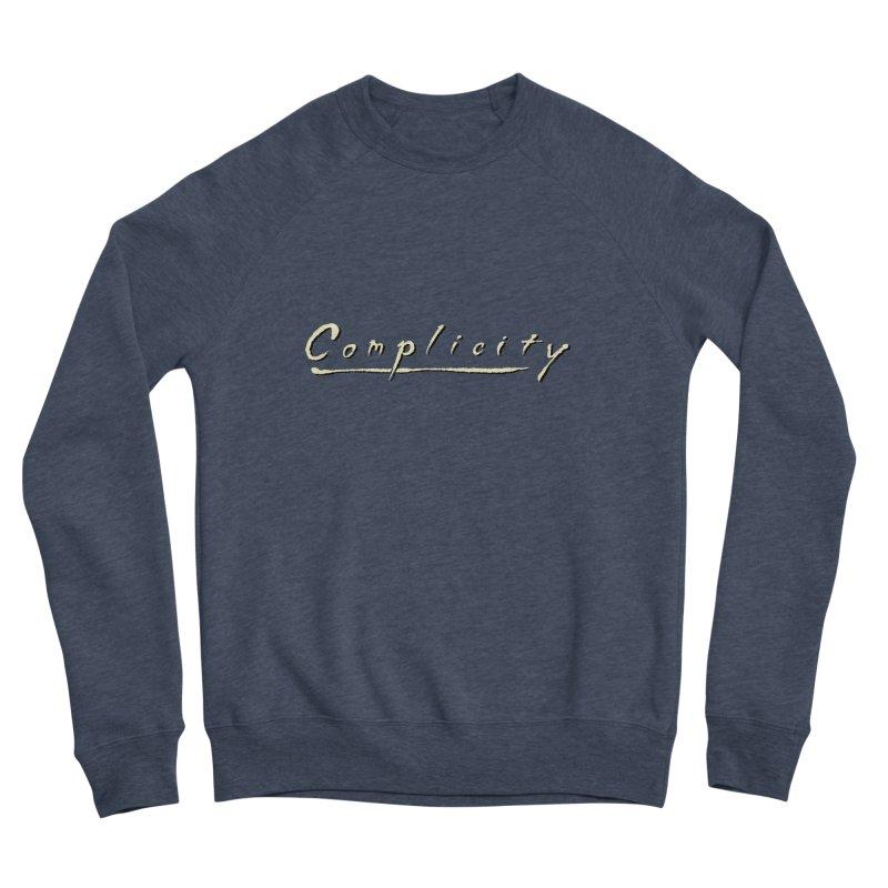 Complicity Men's Sponge Fleece Sweatshirt by Wander Lane Threadless Shop