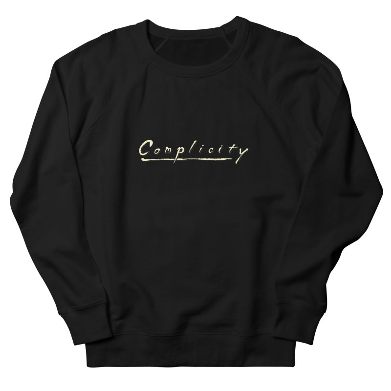 Complicity Women's French Terry Sweatshirt by Wander Lane Threadless Shop