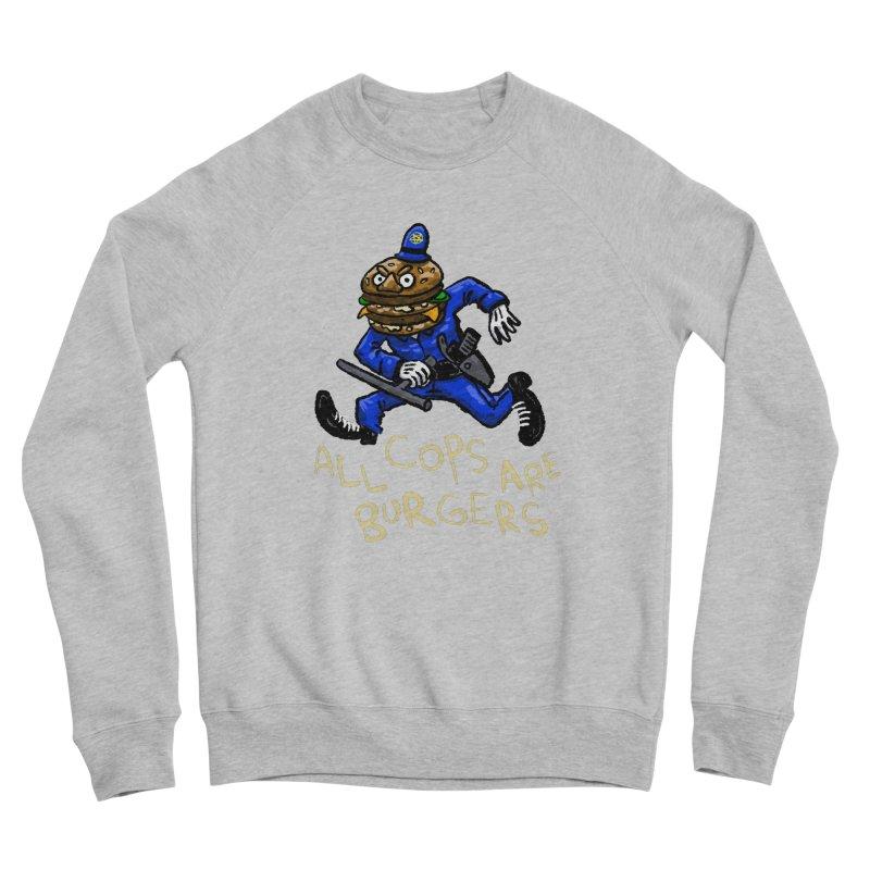 All Cops Are Burgers Men's Sponge Fleece Sweatshirt by Wander Lane Threadless Shop