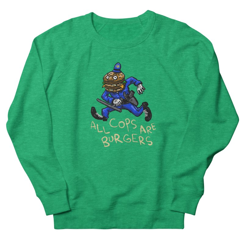 All Cops Are Burgers Men's French Terry Sweatshirt by Wander Lane Threadless Shop