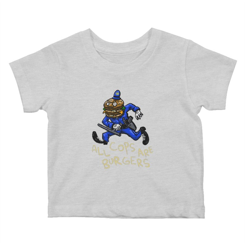All Cops Are Burgers Kids Baby T-Shirt by Wander Lane Threadless Shop