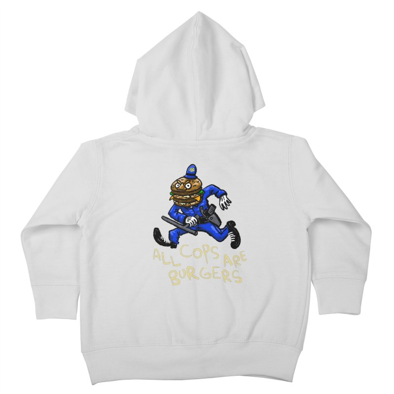All Cops Are Burgers Kids Toddler Zip-Up Hoody by Wander Lane Threadless Shop