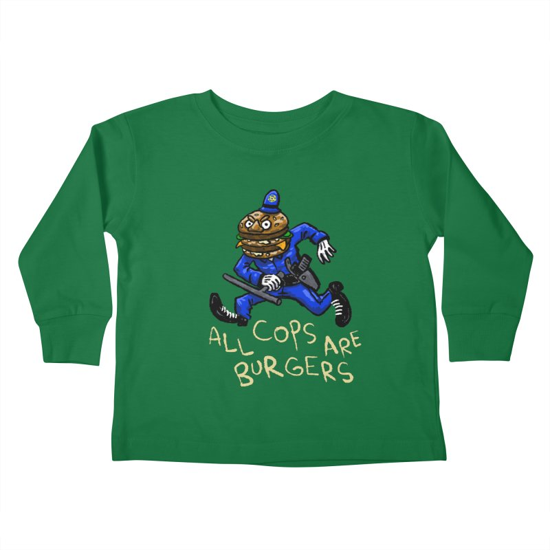 All Cops Are Burgers Kids Toddler Longsleeve T-Shirt by Wander Lane Threadless Shop