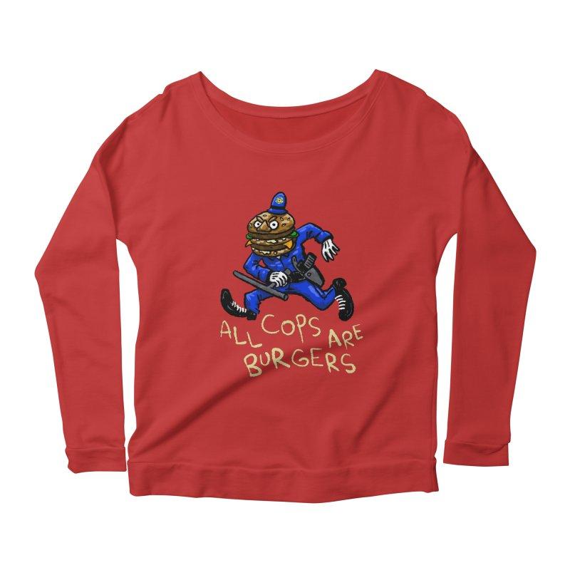 All Cops Are Burgers Women's Scoop Neck Longsleeve T-Shirt by Wander Lane Threadless Shop