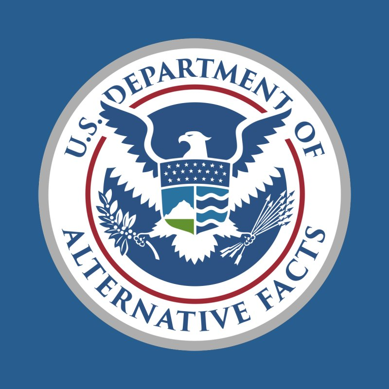 U.S. Department Of Alternative Facts by The Art of Warlick
