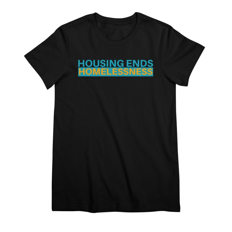 HOUSING ENDS IT Women's Premium T-Shirt by warmwaynesboro's Artist Shop