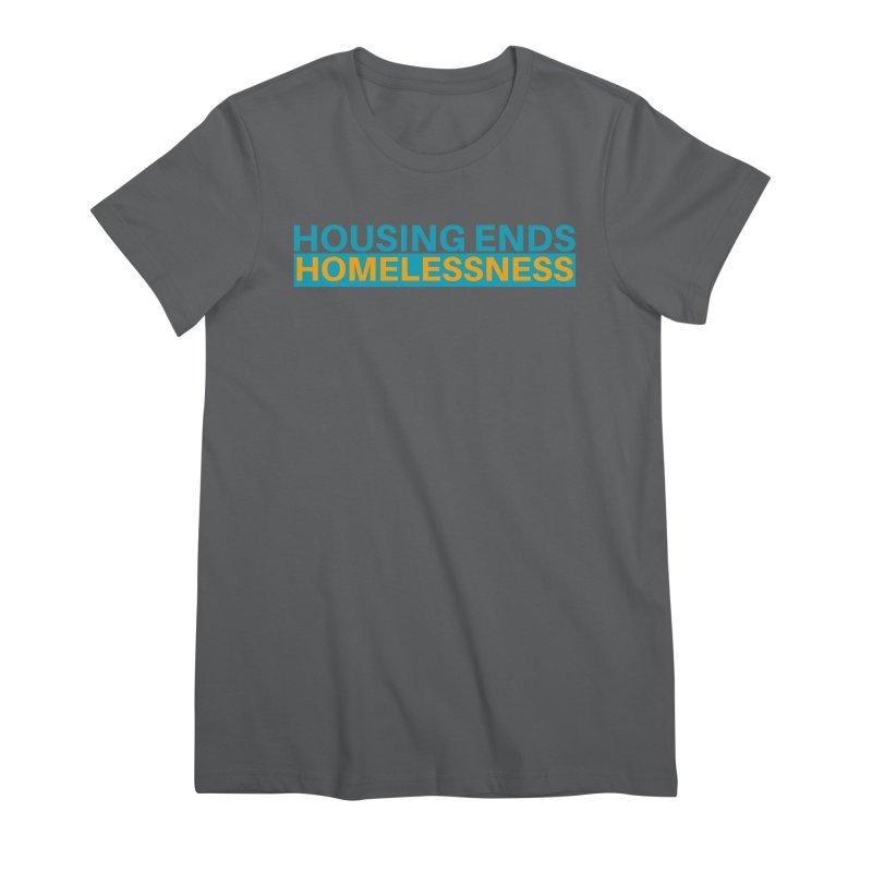 HOUSING ENDS IT Women's Premium T-Shirt by warmwaynesboro's Artist Shop