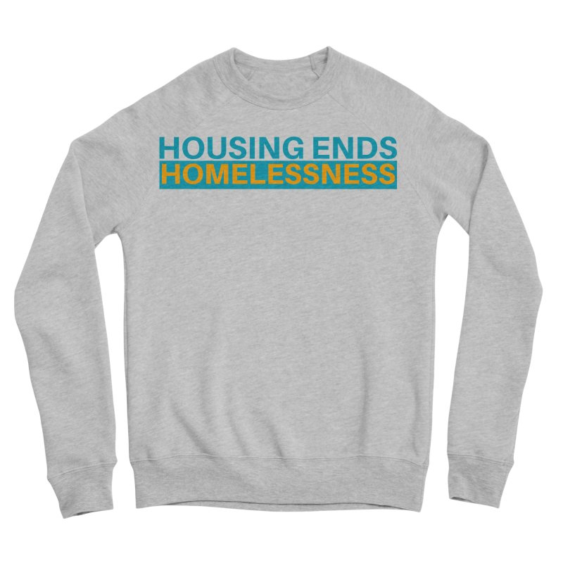 HOUSING ENDS IT Women's Sweatshirt by warmwaynesboro's Artist Shop