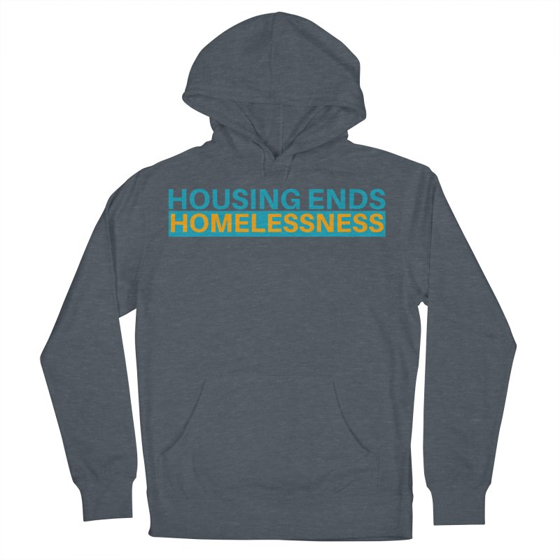 HOUSING ENDS IT Women's French Terry Pullover Hoody by warmwaynesboro's Artist Shop