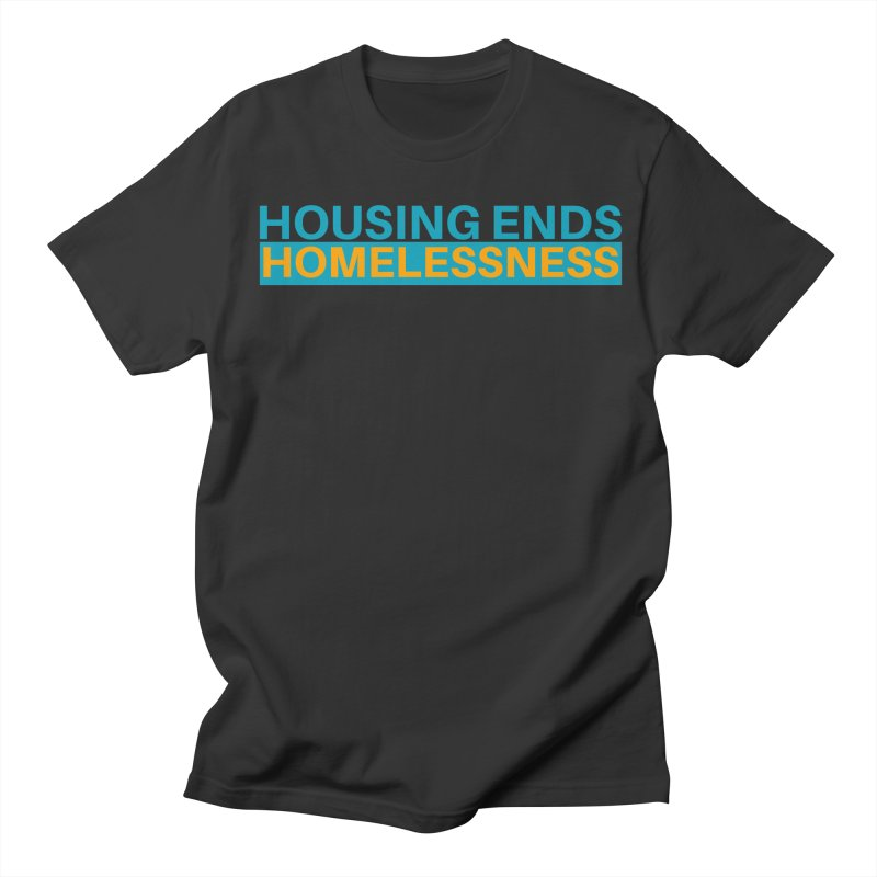HOUSING ENDS IT Women's Regular Unisex T-Shirt by warmwaynesboro's Artist Shop