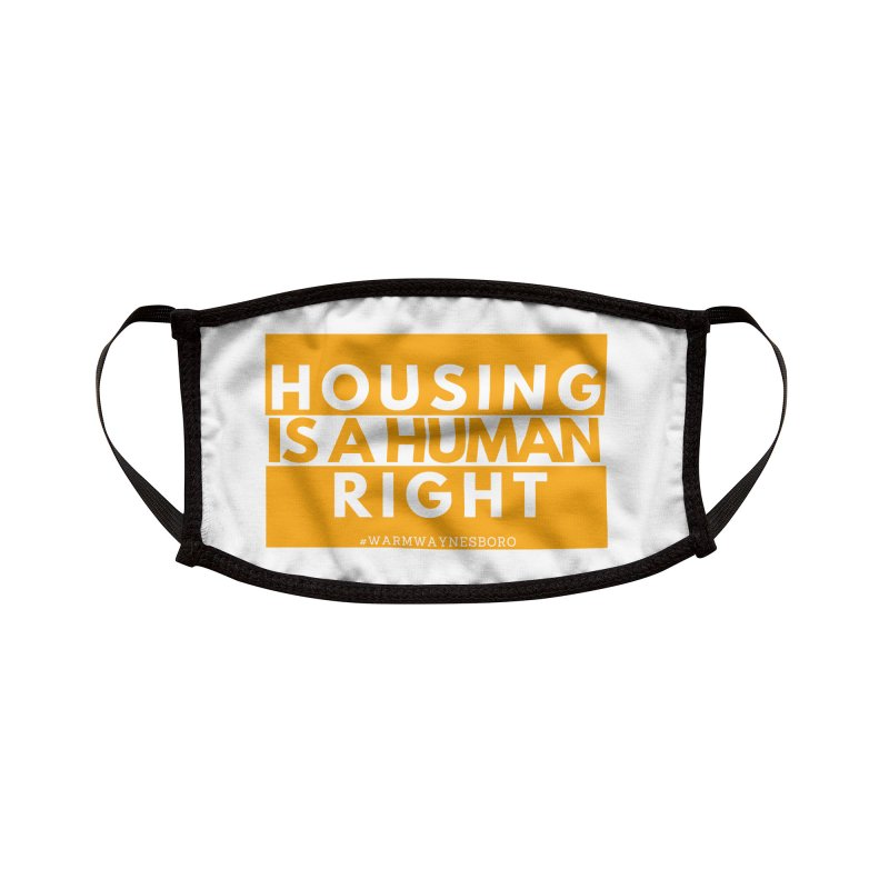 Housing is a human right Accessories Face Mask by warmwaynesboro's Artist Shop