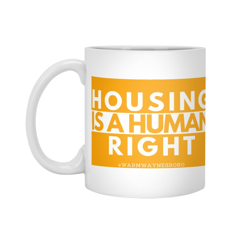 Housing is a human right Accessories Standard Mug by warmwaynesboro's Artist Shop