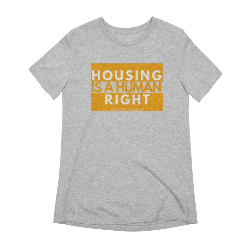 Housing is a human right Women's Extra Soft T-Shirt by warmwaynesboro's Artist Shop