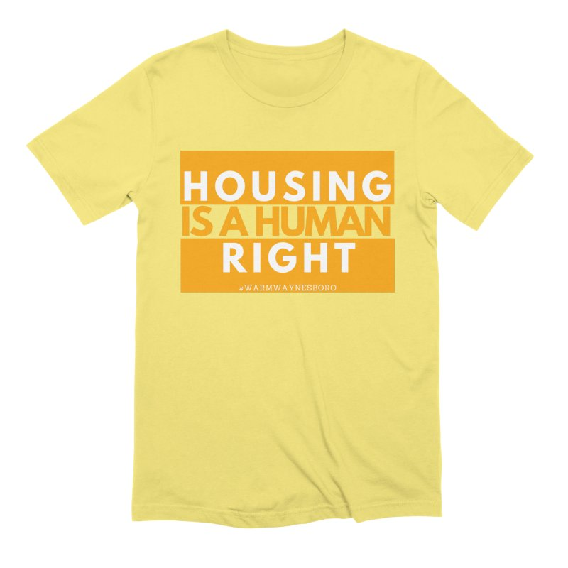 Housing is a human right Men's Extra Soft T-Shirt by warmwaynesboro's Artist Shop