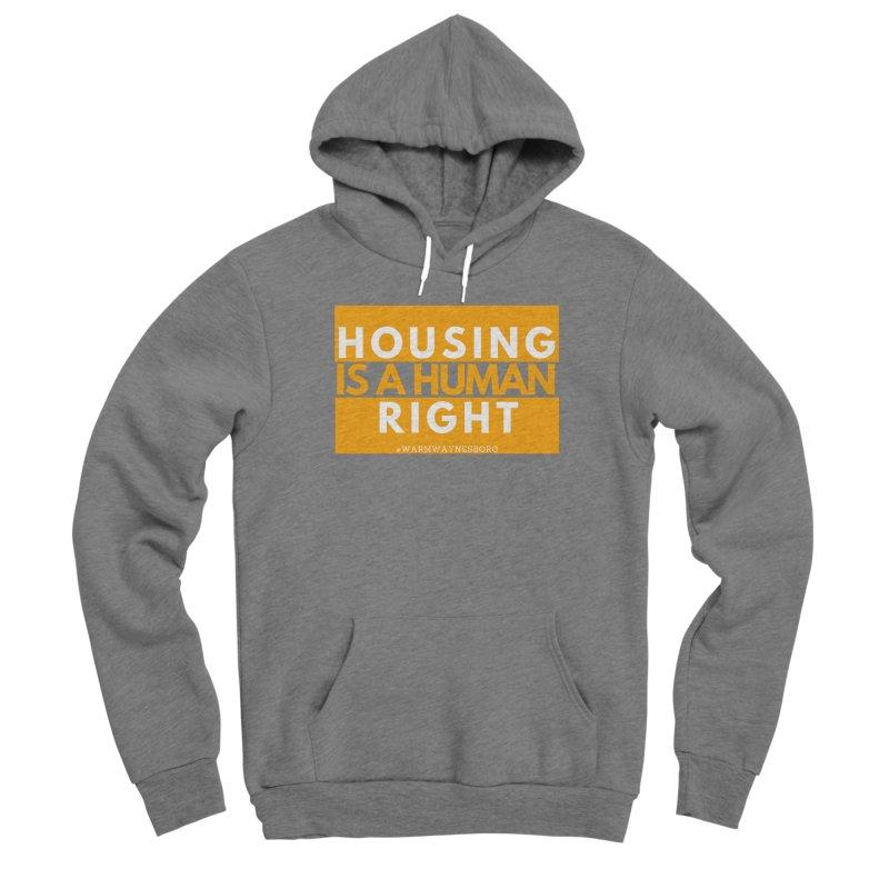 Housing is a human right Women's Sponge Fleece Pullover Hoody by warmwaynesboro's Artist Shop