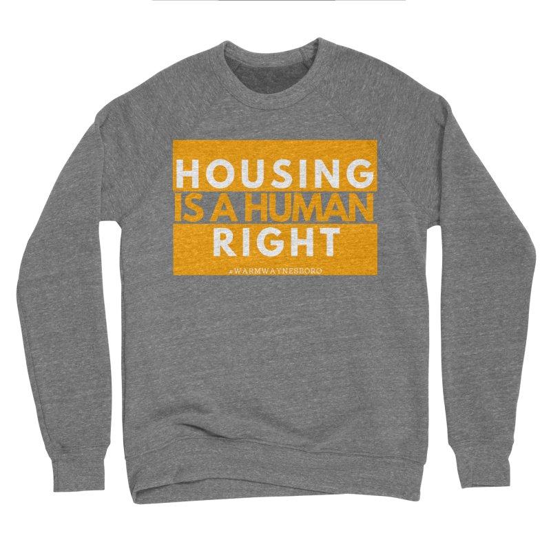 Housing is a human right Men's Sponge Fleece Sweatshirt by warmwaynesboro's Artist Shop