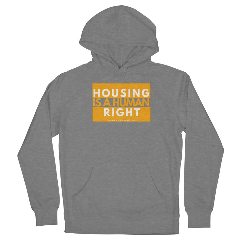 Housing is a human right Women's Pullover Hoody by warmwaynesboro's Artist Shop