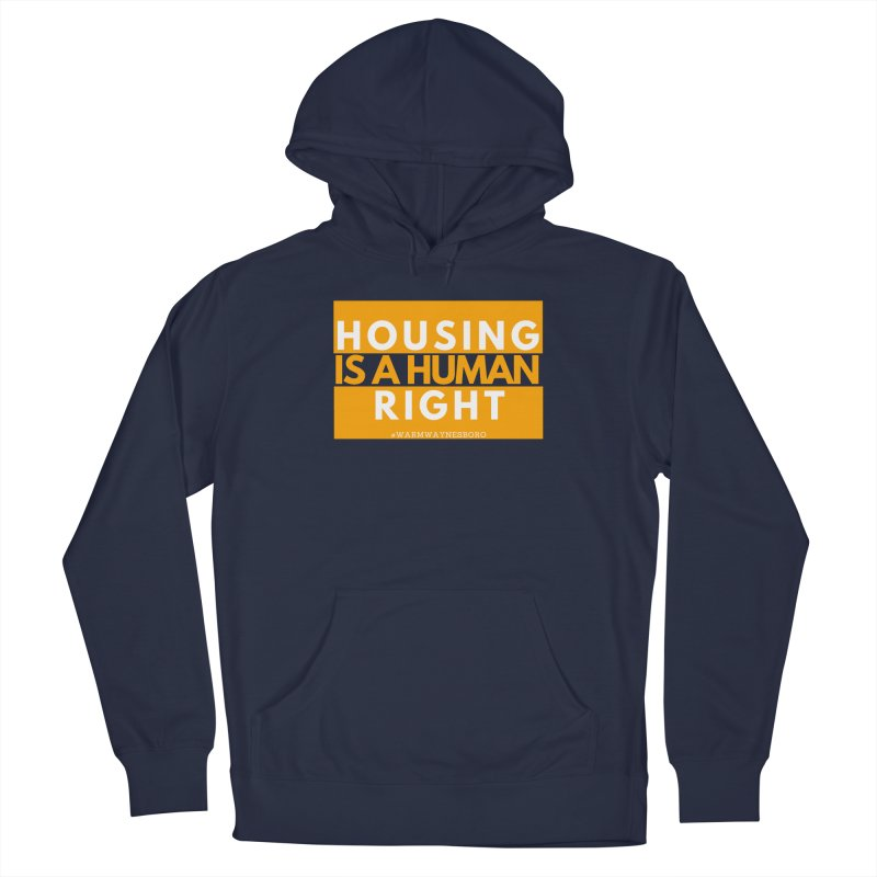 Housing is a human right Men's Pullover Hoody by warmwaynesboro's Artist Shop