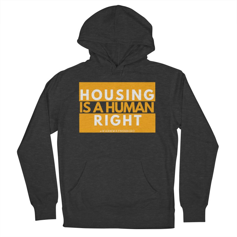 Housing is a human right Women's French Terry Pullover Hoody by warmwaynesboro's Artist Shop