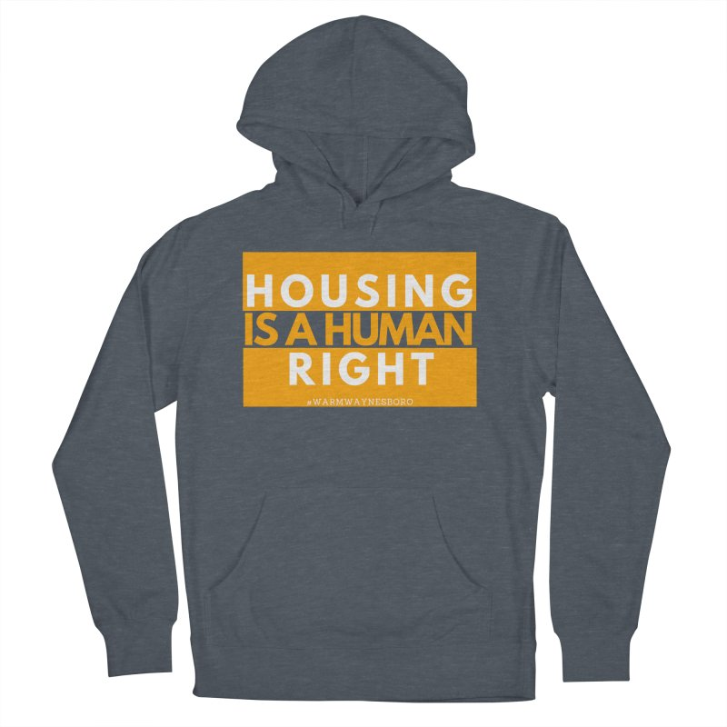 Housing is a human right Men's French Terry Pullover Hoody by warmwaynesboro's Artist Shop