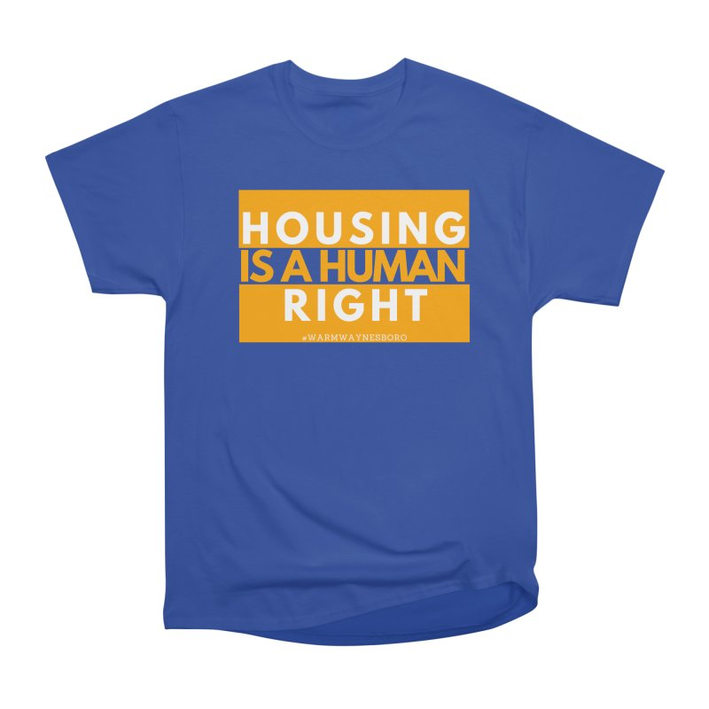 Housing is a human right Men's Heavyweight T-Shirt by warmwaynesboro's Artist Shop