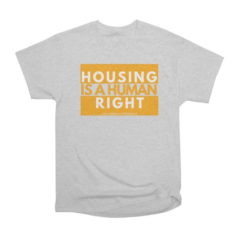 Housing is a human right Men's Heavyweight T-Shirt by warmwaynesboro's Artist Shop