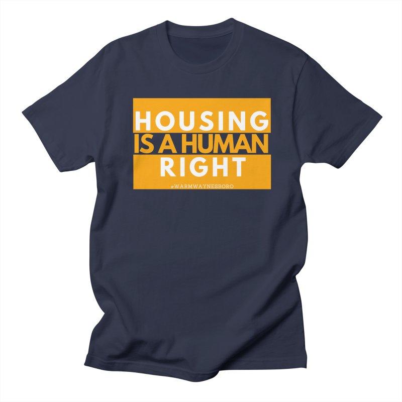 Housing is a human right Women's Regular Unisex T-Shirt by warmwaynesboro's Artist Shop