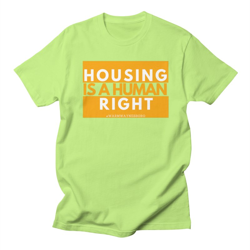 Housing is a human right Men's T-Shirt by warmwaynesboro's Artist Shop