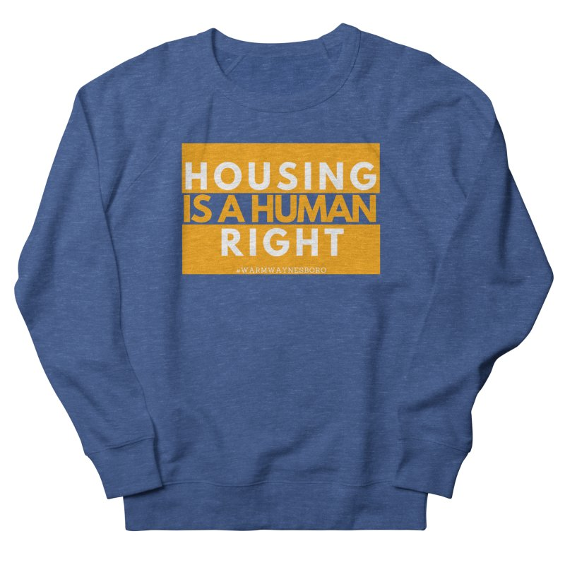 Housing is a human right Women's French Terry Sweatshirt by warmwaynesboro's Artist Shop