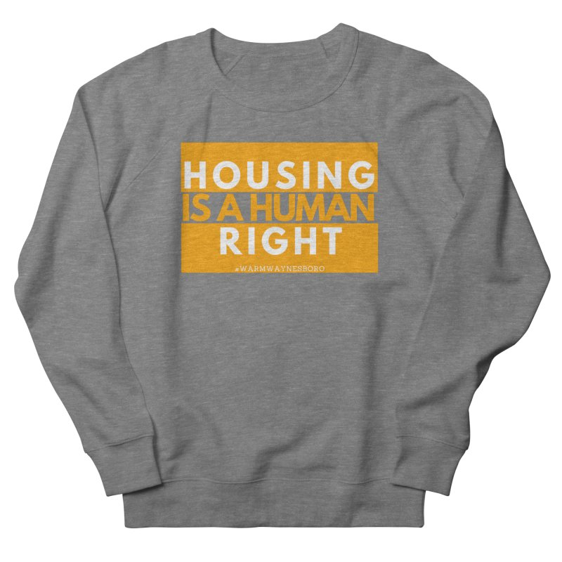 Housing is a human right Men's French Terry Sweatshirt by warmwaynesboro's Artist Shop