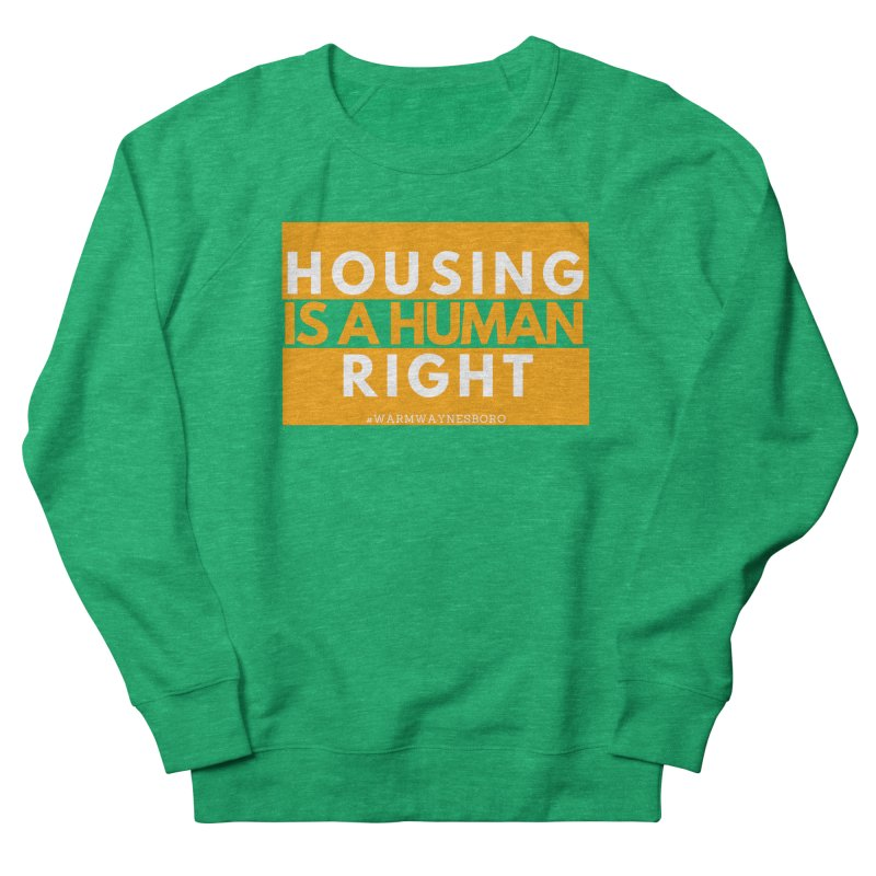 Housing is a human right Men's Sweatshirt by warmwaynesboro's Artist Shop