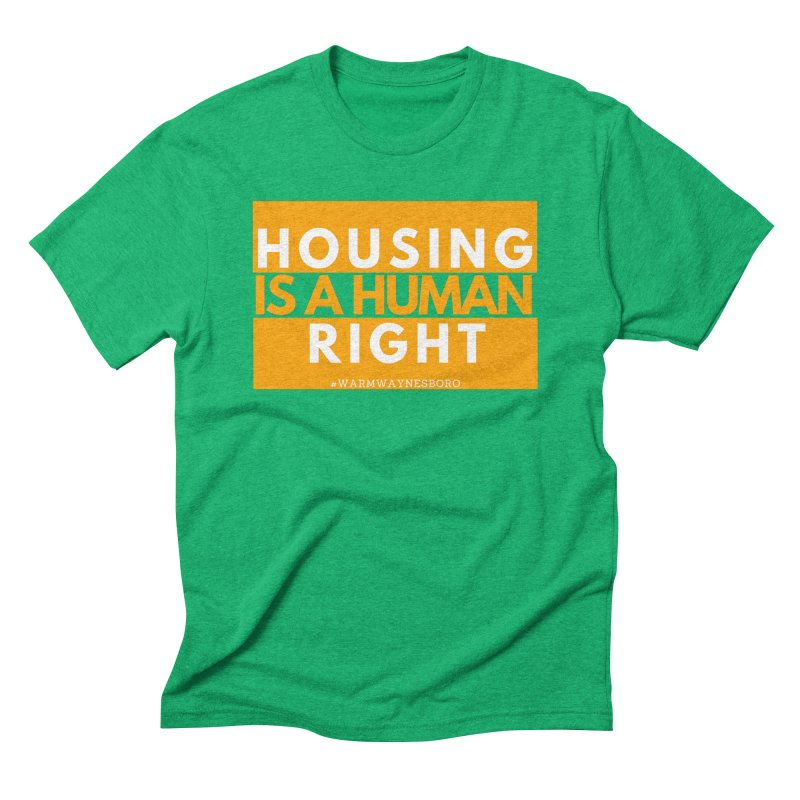Housing is a human right Men's Triblend T-Shirt by warmwaynesboro's Artist Shop
