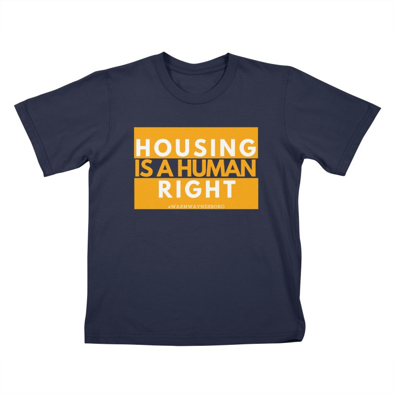 Housing is a human right Kids T-Shirt by warmwaynesboro's Artist Shop