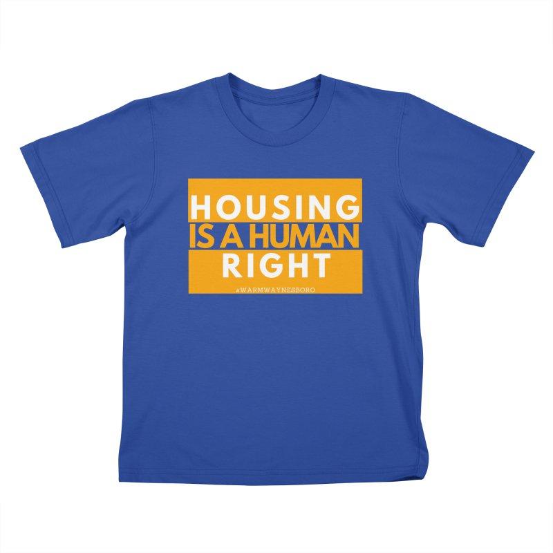 Housing is a human right Kids T-Shirt by warmwaynesboro's Artist Shop