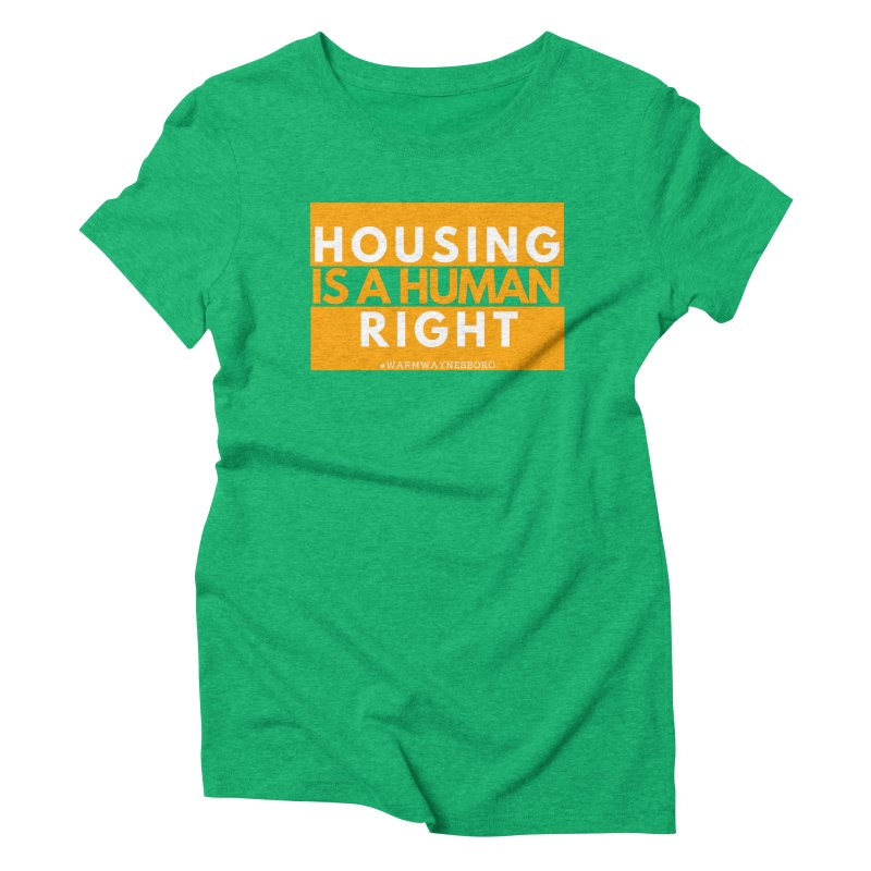 Housing is a human right Women's Triblend T-Shirt by warmwaynesboro's Artist Shop