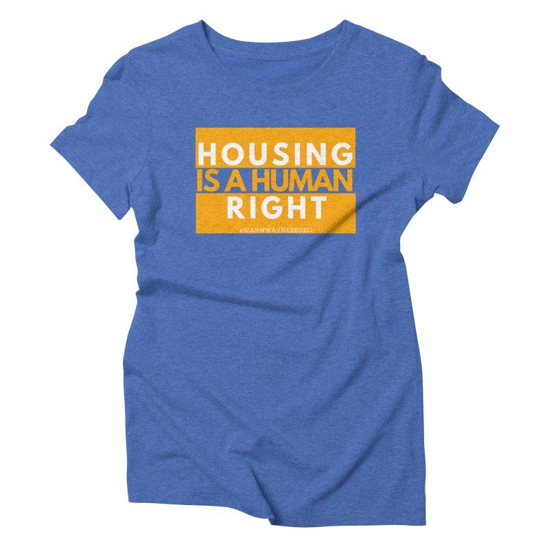 Housing is a human right Women's Triblend T-Shirt by warmwaynesboro's Artist Shop