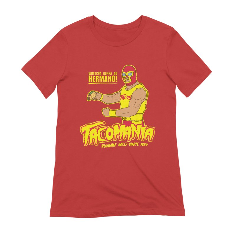 Tacomania Funny Taco Wrestling Luchador Women's T-Shirt by Wasabi Snake