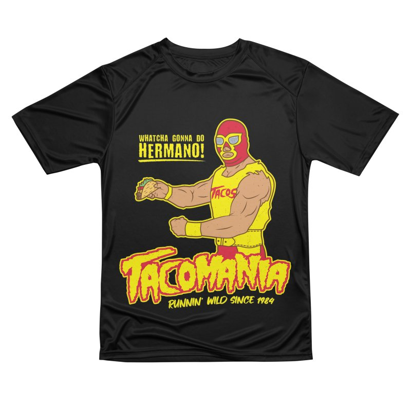 Tacomania Funny Taco Wrestling Luchador Men's Performance T-Shirt by Wasabi Snake