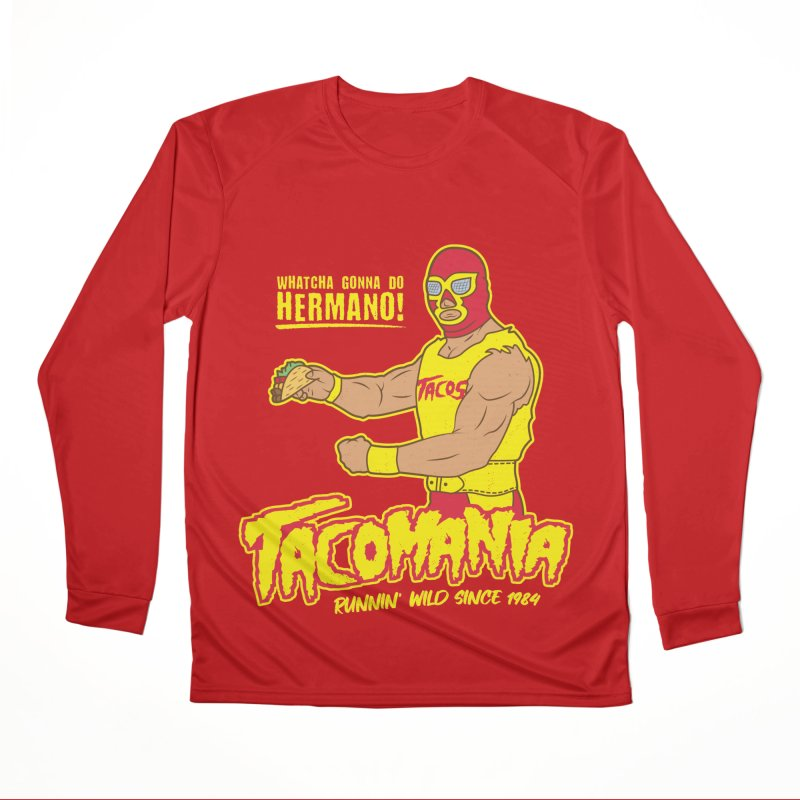 Tacomania Funny Taco Wrestling Luchador Women's Performance Unisex Longsleeve T-Shirt by Wasabi Snake