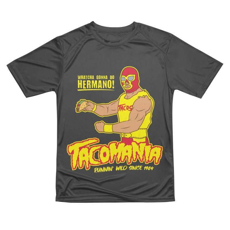 Tacomania Funny Taco Wrestling Luchador Women's Performance Unisex T-Shirt by Wasabi Snake