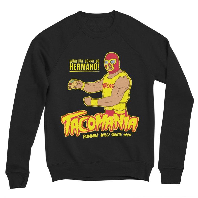 Tacomania Funny Taco Wrestling Luchador Men's Sweatshirt by Wasabi Snake