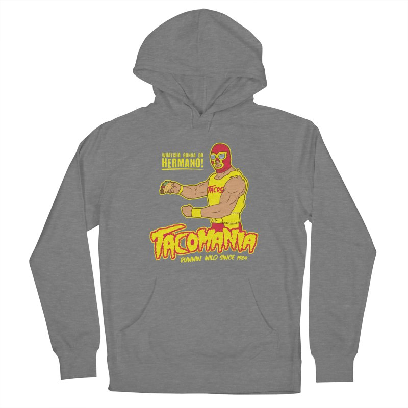 Tacomania Funny Taco Wrestling Luchador Women's Pullover Hoody by Wasabi Snake