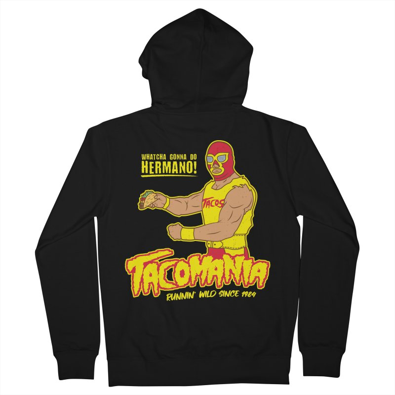 Tacomania Funny Taco Wrestling Luchador Women's French Terry Zip-Up Hoody by Wasabi Snake