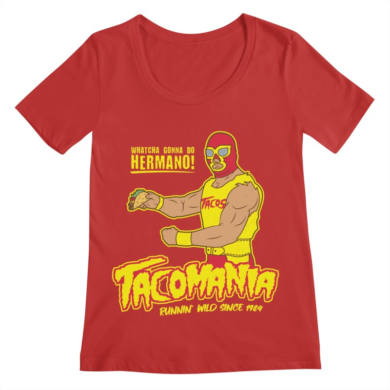 Tacomania Funny Taco Wrestling Luchador Women's Regular Scoop Neck by Wasabi Snake