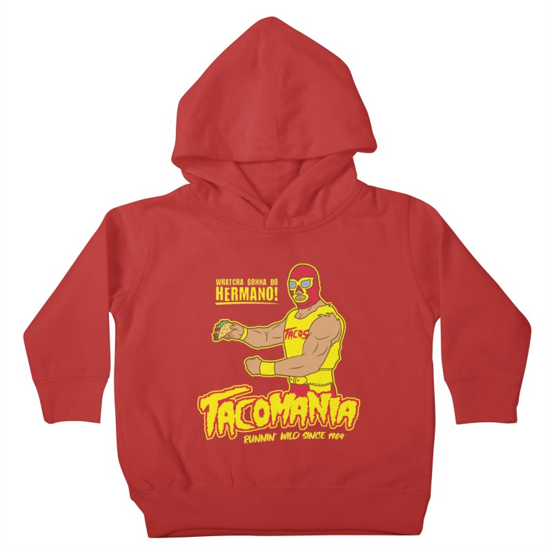 Tacomania Funny Taco Wrestling Luchador Kids Toddler Pullover Hoody by Wasabi Snake