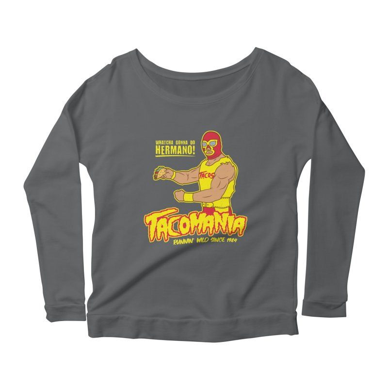 Tacomania Funny Taco Wrestling Luchador Women's Scoop Neck Longsleeve T-Shirt by Wasabi Snake