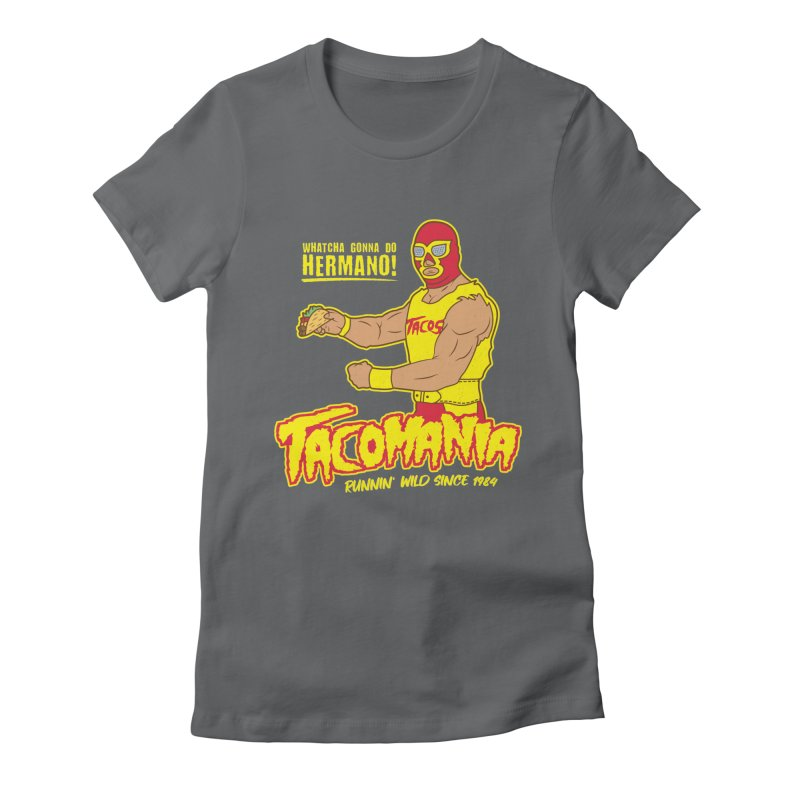 Tacomania Funny Taco Wrestling Luchador Women's Fitted T-Shirt by Wasabi Snake