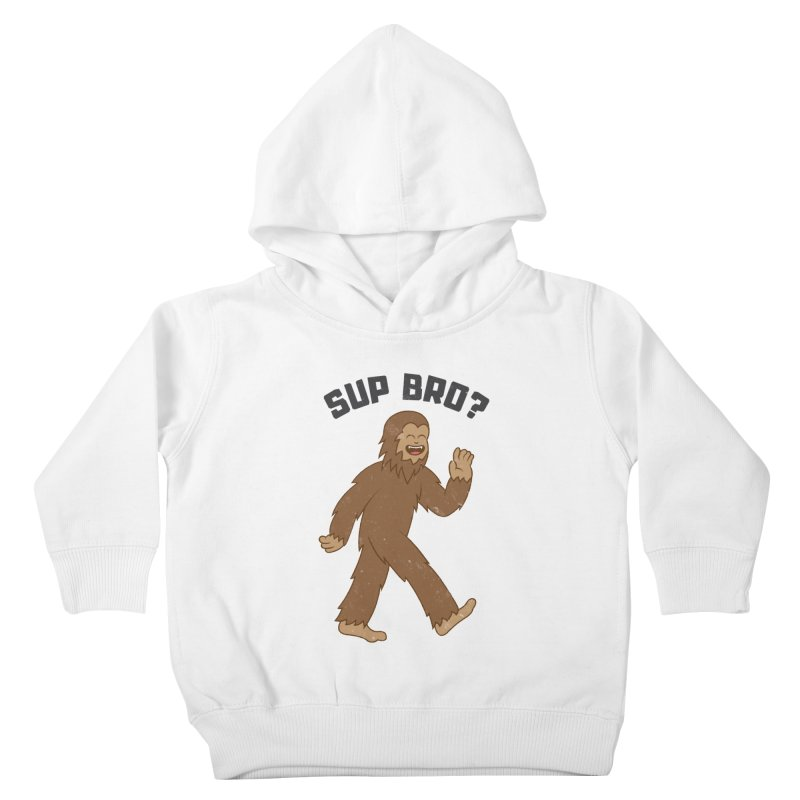 Sup Bigfoot Kids Toddler Pullover Hoody by Pete Styles' Artist Shop