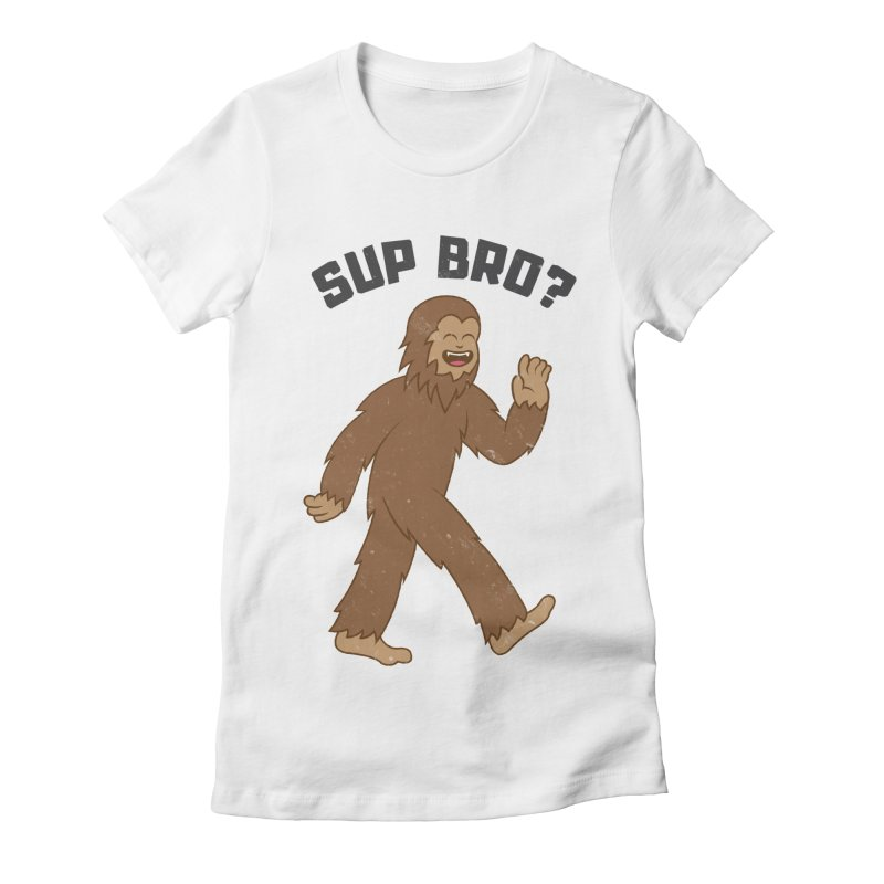 Sup Bigfoot Women's Fitted T-Shirt by Pete Styles' Artist Shop