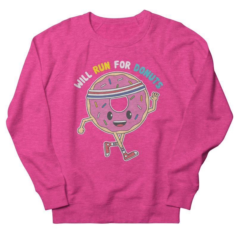 Will Run For Donuts Women's French Terry Sweatshirt by Wasabi Snake